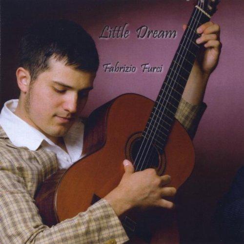 Little dream - Fabrizio Furci Plays Turina, Baden Powell and Furci
