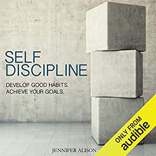 Self-Discipline     Develop Good Habits. Achieve Your Goals.              By:                                                                                                                                 Jennifer Alison                               Narrated by:                                                                                                                                 Charles Wells                      Length: 2 hrs and 51 mins     138 ratings     Overall 4.3