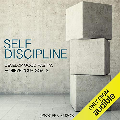 Self-Discipline     Develop Good Habits. Achieve Your Goals.              By:                                                                                                                                 Jennifer Alison                               Narrated by:                                                                                                                                 Charles Wells                      Length: 2 hrs and 51 mins     412 ratings     Overall 4.1