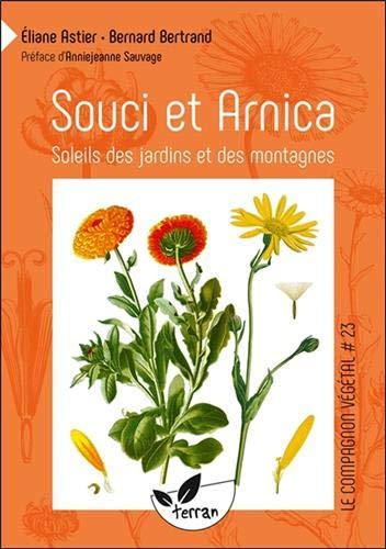 Souci et arnica - Soleils des jardins et des montagnes - Vol. 23