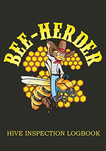 Bee-Herder Hive Inspection Logbook: Checklist Sheets for Inspecting Your Hive