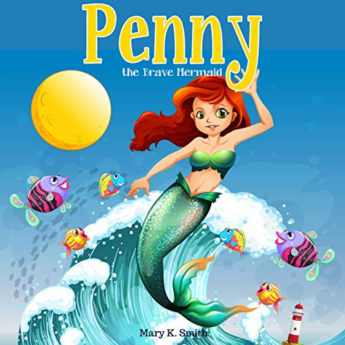 Penny the Brave Mermaid: A Fairy Tale About Being Brave audiobook cover art
