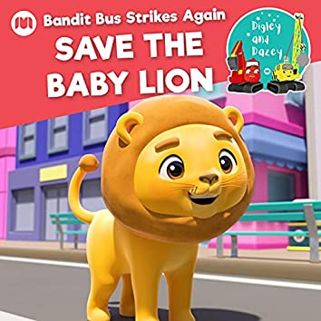 Bandit Bus Strikes Again - Save the Baby Lion