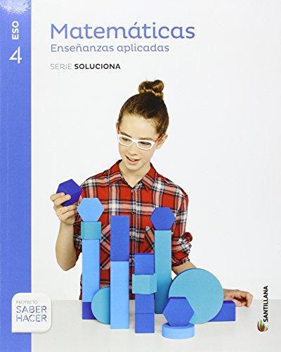 MATEMATICAS ENSEÑANZAS APLICADAS SERIE SOLUCIONA 4 ESO SABER HACER - 9788468040066
