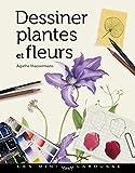 Dessiner plantes et fleurs (Les ...