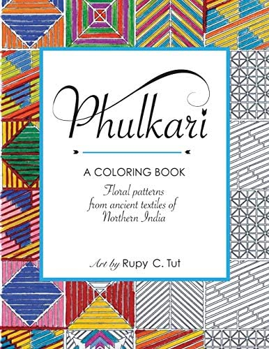Phulkari An Adult Coloring Book of Stress Relieving Floral Patterns from the Ancient Textiles product image