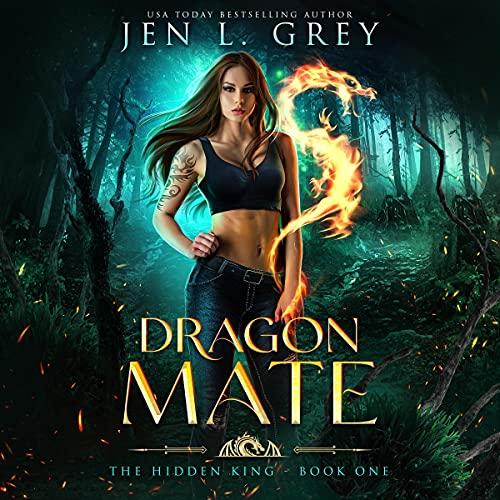 Dragon Mate: The Hidden King, Book 1