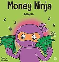 Money Ninja: A Children's Book About Saving, Investing, and Donating (Ninja Life Hacks)