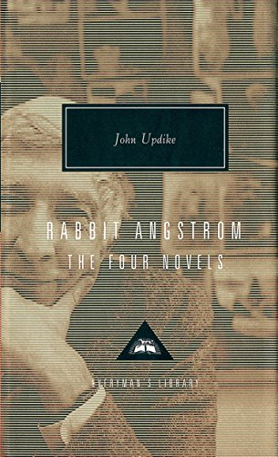 Rabbit Angstrom A Tetralogy: (Rabbit Run,Rabbit Redux,Rabbit is Rich and Rabbit at Rest) (Everyman's Library Classics)