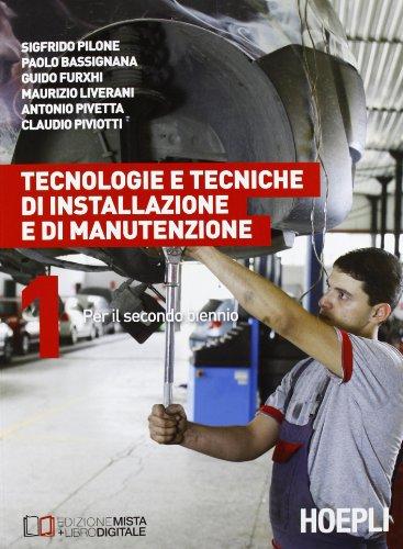 Tecnologie e tecniche di installazione e di manutenzione. Per il 2° biennio (Vol. 1)