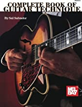 Complete Book of Guitar Technique (Mel Bay Archive Editions)