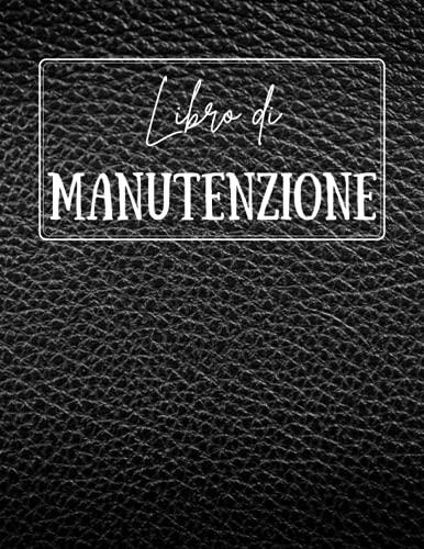 Libro di Manutenzione: universale, semplice e pratico - fogli da compilare per ogni riparazione - accessorio per auto e moto scooter formato A4