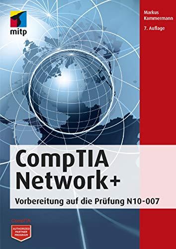 CompTIA Network+: Vorbereitung auf die Prüfung N10-007 (mitp Professional)