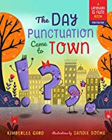 The Day Punctuation Came to Town (Language Is Fun! Punctuation)