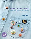 Tiny Stitches: Buttons, Badges, Patches, and Pins to Embroider