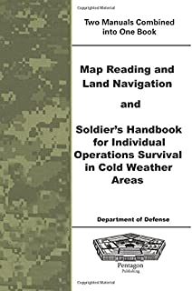 Map Reading and Land Navigation and Soldier's Handbook For Individual Operations Survival In Cold Weather Areas
