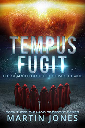 Tempus Fugit: The Search for the Chronos Device (THE HAND OF DESTINY SERIES Book 3)
