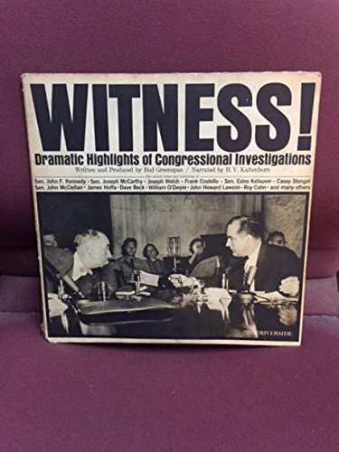 Witness! Dramatic Highlights of Congressional Investigations Riverside LP