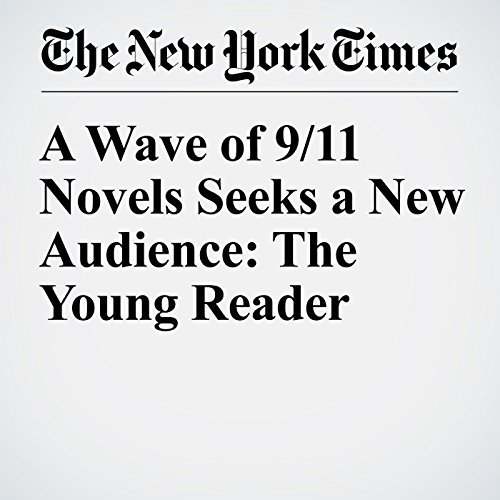 A Wave of 9/11 Novels Seeks a New Audience: The Young Reader cover art