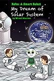 My Dream of Solar System (Robo: A Smart...