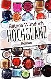 Wündrich, Bettina: Hochglanz