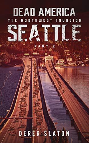 Dead America - Seattle Pt. 2 (Dead America - The Northwest Invasion Bo