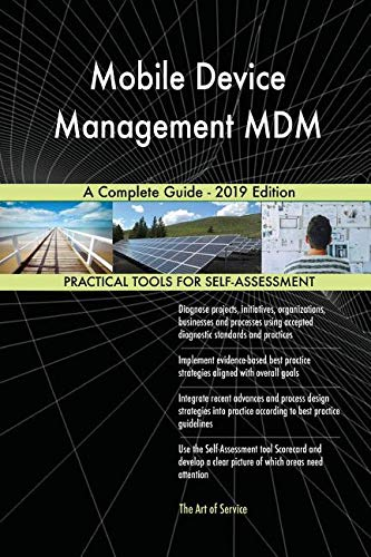 Blokdyk, G: Mobile Device Management MDM A Complete Guide -