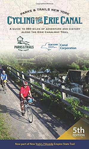 Compare Textbook Prices for Cycling the Erie Canal, Fifth Edition: A Guide to 360 Miles of Adventure and History Along the Erie Canalway Trail  ISBN 9780974827742 by Parks & Trails New York