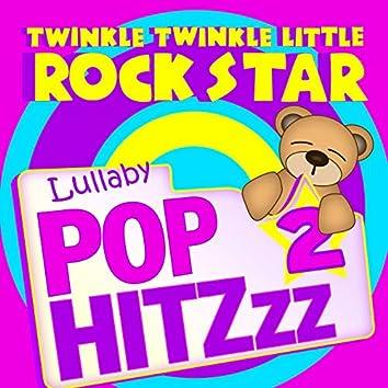 Lullaby Pop HitZzz 2