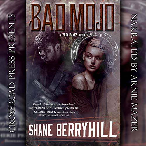 Bad Mojo     Zora Banks Series, Book 1              By:                                                                                                                                 Shane Berryhill                               Narrated by:                                                                                                                                 Arnie Mazer                      Length: 6 hrs and 42 mins     Not rated yet     Overall 0.0