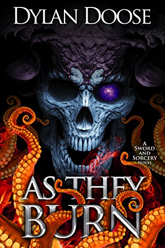 As They Burn: A Sword and Sorcery Novel