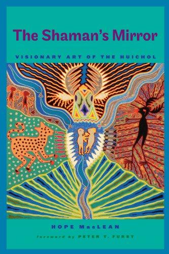 The Shaman's Mirror: Visionary Art of the Huichol (Joe R. and Teresa Lozana Long Series in Latin American and Latino Art and Culture (Hardcover))