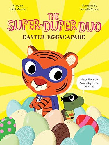 Easter Eggscapade (The Super-Duper Duo)