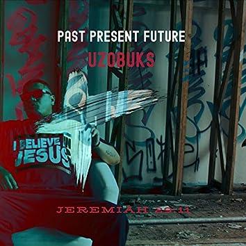 Past Present Future (Jeremiah 29:11)