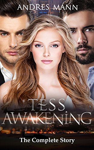 Book: Tess Awakening - The Complete Story by Andres Mann