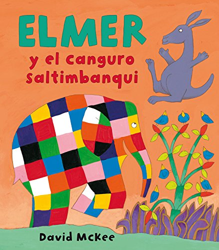 Elmer y el canguro Saltimbanqui / Elmer and the Kangaroo Acrobat
