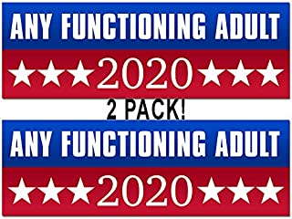 American Vinyl 2 Pack: Any Functioning Adult 2020 Bumper Sticker (Left Right Funny Election Libertarian)