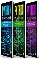 Python For Data Science: 3 Books in 1 – The Ultimate Beginners' Guide & a Comprehensive Guide of Tips and Tricks & Advanced and Effective Strategies of Using Python Data Science Theories Front Cover