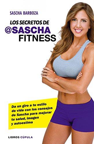Los secretos de Sascha Fitness (Salud)