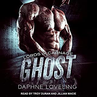 Ghost     Lords of Carnage MC Series, Book 1              By:                                                                                                                                 Daphne Loveling                               Narrated by:                                                                                                                                 Troy Duran,                                                                                        Jillian Macie                      Length: 5 hrs and 50 mins     7 ratings     Overall 4.6