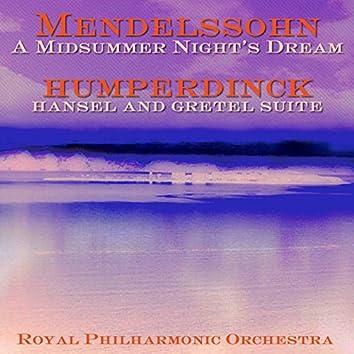 Mendelssohn: A Midsummer Night's Dream - Humperdinck: Hansel and Gretel Suite