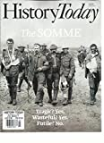 HISTORY TODAY MAGAZINE THE SOMME TRAGIC? YES. JULY, 2016 VOL. 66 ISSUE, 7
