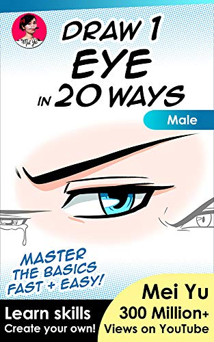 Draw 1 Eye in 20 Ways - Male: Learn How to Draw Anime Manga Eyes Step by Step Book (Draw 1 in 20 8) (English Edition)