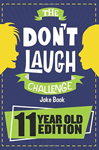 The Don't Laugh Challenge - 11 Year Old Edition: The LOL Interactive Joke Book Contest Game for Boys and Girls Age 11