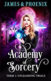 Academy of Sorcery: Term 1: Unleashing Trials