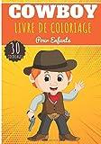 Livre de Coloriage Cowboy: Pour Enfants Filles & Garçons | Livre Préscolaire 30 Pages et Dessins Uniques à Colorier sur Les Cowboys du Far West, ... de Shérif | Idéal Activité à la Maison.