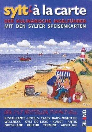 Sylt à la carte 2010: Der kulinarische Inselführer mit den Sylter Speisenkarten.