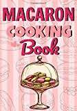 Macaron Cooking Book: Blank recipe journal to write in your favorite macaron recipes | 100 pages | '7x10'in