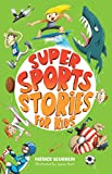 Super Sports Stories for Kids (English Edition)