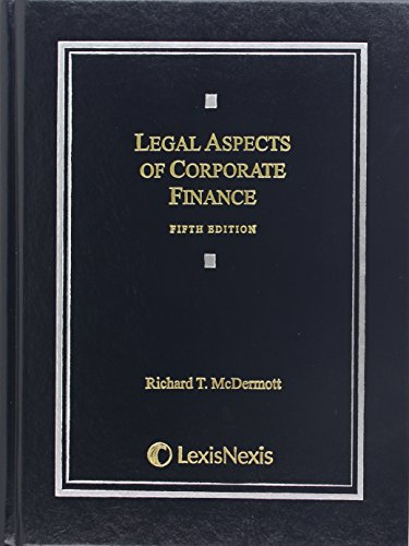 Compare Textbook Prices for Legal Aspects of Corporate Finance Fifth Edition ISBN 9780769859453 by Richard T. McDermott